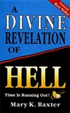 A DIVINE REVELATION OF HELL: MARY K. BAXTER