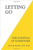Letting Go: The Pathway Of Surrender: David R. Hawkins M.D.