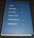 The United States And The Twentieth Century George H Mayer and Walter Otto Forster
