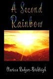 A Second Rainbow Clarissa Rodgers Briskleigh