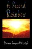 A Second Rainbow: Clarissa Rodgers-Briskleigh