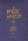The Magic Shield: A Manual of Defense Against the Dark Arts: Francis Melville