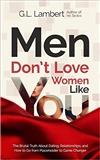 Men Dont Love Women Like You G L Lambert