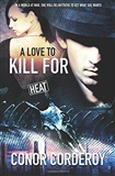 A Love to Kill for Conor Corderoy
