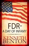 FDR A day of infamy KENNETH C BENTON