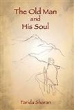 The Old Man and His Soul Farida Sharan