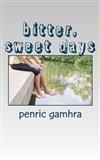bitter sweet days Penric gamhra