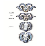 Seeds and Weeds JJ Johnson