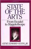 State of the Arts From Bezalel to Mapplethorpe Gene Edward Veith