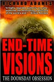 End Time Visions The Doomsday Obsession Richard Abanes