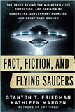 Fact Fiction and Flying Saucers Stanton T Friedman