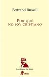 Porqué No Soy Cristiano: Sir Bertrand Russell
