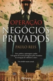 Operao Negcios Privados Paulo Reis