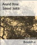 Talmud Junkie Anand Bose