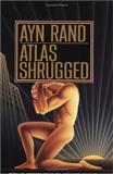 Atlas Shrugged: Ayn Rand
