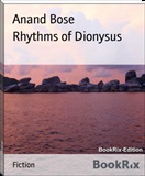 Rhythms of Dionysus Anand Bose