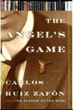 The Angel's Game...: Carlos Ruiz Zafon