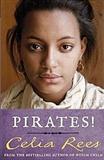 Pirates!: Celia Rees