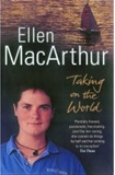Ellen MacArthur Taking on the World Ellen MacArthur