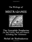 The Writings Of Nostradamus Michel De Nostradamus