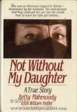 Not Without My Daughter A True Story Betty Mahmoody