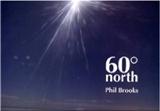 60 degrees north Phil Brooks