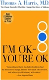 I'm Ok you're Ok: Thomas A. Harris, M.D.