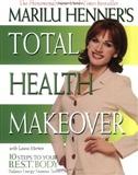 Total health Mokeover Marilu Henner