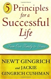 Principles for a successful life Newt Gingrich and Jackie Gingrich Cusham