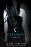 Betrayed A House of Night Novel P C Cast and Kristin Cast