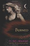 Burned: A House of Night Novel: P.C. Cast and Kristin Cast