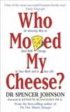 Who Moved My Cheese: SPENCER JOHNSON