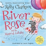 River Rose and the Magical lullaby Kelly Clarkson