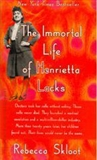 The Immortal Life of Henrietta Lacks Rebecca Skloot