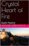 Crystal Heart Of fire Walter SonnyRay Kernaich