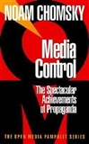 Media Control The Spectacular Achievements of Propaganda Noam Chomsky