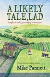A Likely Tale Lad Laughs Larks Growing Up in the 1970s Mike Pannett
