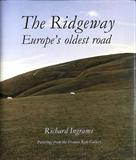 The Ridgeway Europes oldest road Richard Ingram