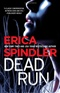 Dead Run Erica Spindler