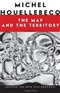 The Map and the Territory Michel Houellebecq Book