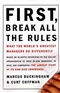 First Break All the Rules What the Worlds Greatest Managers Do Differently Marcus Buckingham Book