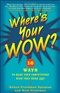 Wheres Your Wow Robyn Freedman Spizman Book