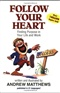 Follow Your Heart Finding Purpose in Your Life and Work Andrew Matthews Book