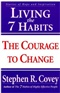 Living the 7 Habits The Courage to Change Stephen R Covey Book