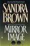 MIRROR IMAGE SANDRA BROWN Book