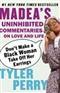 Dont Make a Black Woman Take Off Her Earrings Madeas Uninhibited Commentaries on Love and Life Tyler Perry Book