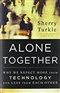 Alone Together Why We Expect More from Technology and Less from Each Other Sherry Turkle Book