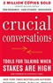 Crucial Conversations Tools for Talking When Stakes Are High Kerry Patterson Joseph Grenny Ron McMillan Al Switzler Book