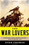 The War Lovers Roosevelt Lodge Hearst and the Rush to Empire 1898 Evan Thomas Book