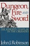 Dungeon Fire and Sword The Knights Templar in the Crusades John J Robinson Book
